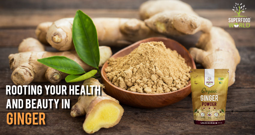 Rooting Your Health and Beauty in Ginger
