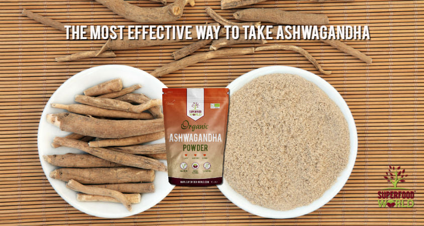 The Most Effective Way to take Ashwagandha - Superfood World
