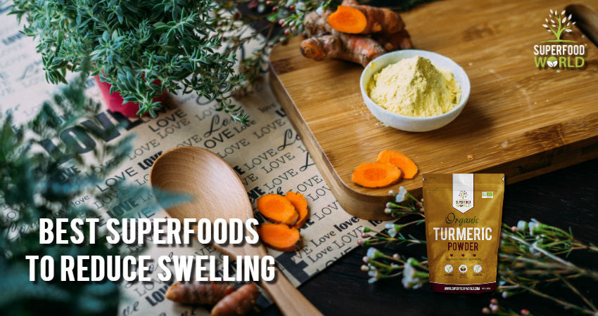 Best Superfoods to Reduce Swelling