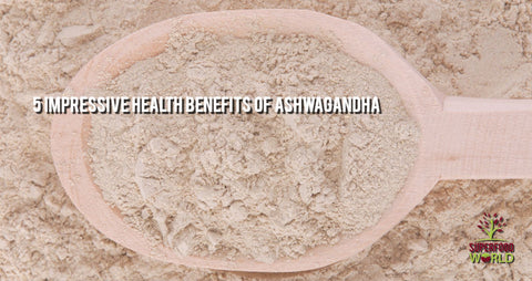 impressive health benefits ashwagandha
