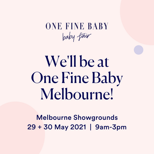 We'll be at One Fine Baby Melbourne 2021