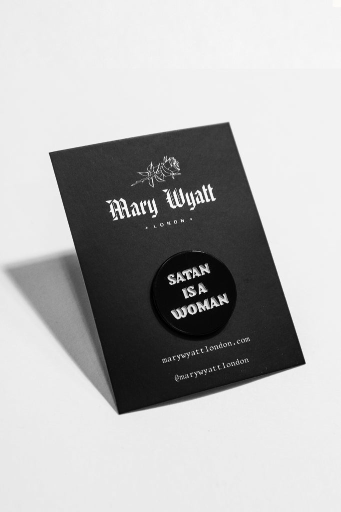 Satan Is A Woman Enamel Pin