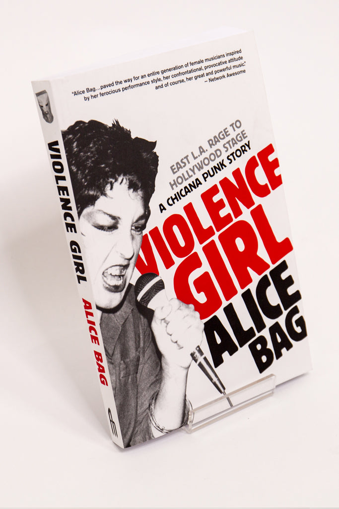 Violence Girl - East L.A. Rage to Hollywood Stage, a Chicana Punk Story