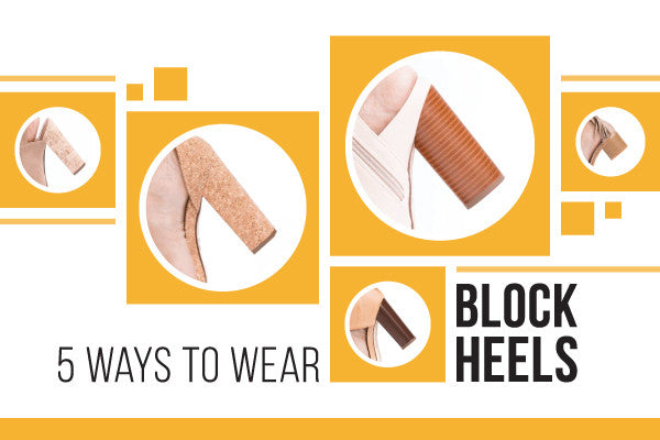 5 Ways To Wear Block Heels