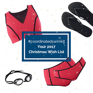#COORDINATEDSWIMKIT: Swim Kit for your 2017 Christmas List