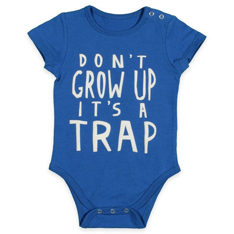 """Don't Grow Up Its A Trap"" Baby Crawler"