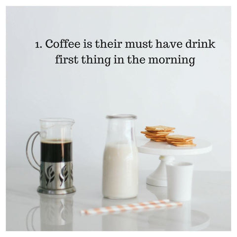 coffee_is_their_must_have_drink_first_thing_in_the_morning