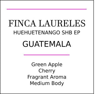 Guatemala Huehuetenango Finca Laureles Medium Roast
