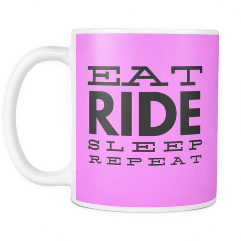 Eat Ride Sleep Repeat - Coffee Mug 11 oz - Various Colors