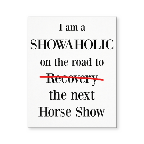 I am a Showaholic - Canvas Poster