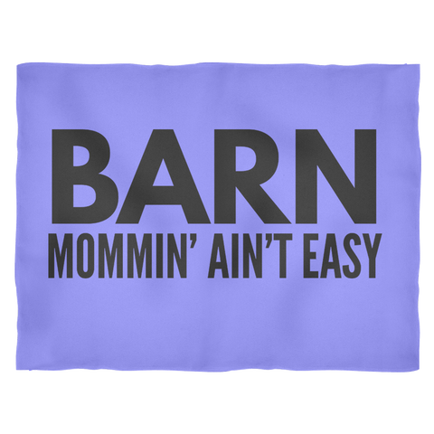 Barn Mommin' Ain't Easy - Fleece Blanket - Various Sizes