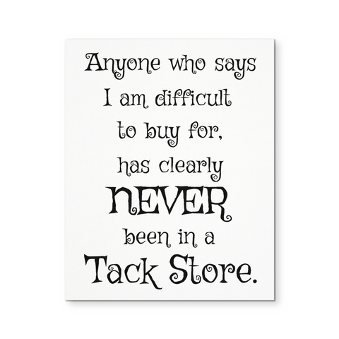 Never been in a Tack Store - Canvas Poster