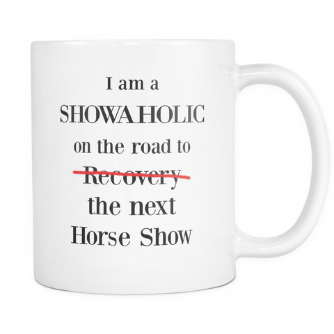 I am a Showaholic - Coffee Mug 11 oz mug - Various Colors