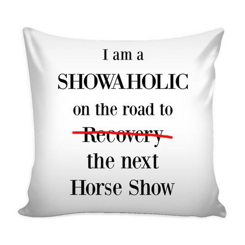 I am a Showaholic - Pillow Case - Various Colors