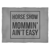 Horse Show Mommin' Ain't Easy Fleece Blanket - Various Sizes