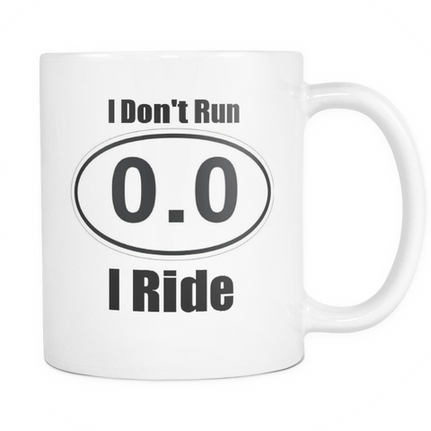 I don't Run I ride - coffee mug 10 oz - white