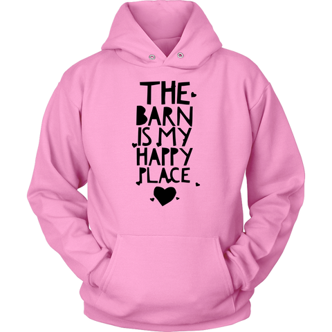 The Barn is My Happy Place - Hoodie - Various Colors
