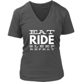 Eat Ride Sleep Repeat - V neck Tee Shirt - Various Colors