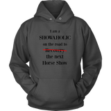 I am a Showaholic - Hoodies - Various Colors