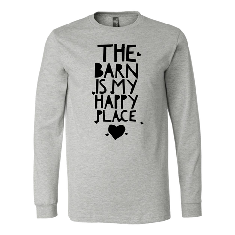 The Barn is My Happy Place - Long Sleeve Shirt - Various Colors