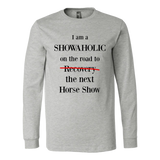 I am a Showaholic - Long Sleeve Shirt - Various Colors