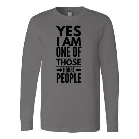 Yes I am one of those horse people - long sleeve shirt - various colors