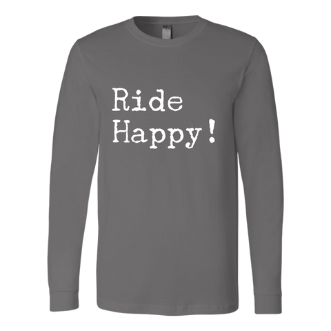 Ride Happy - Long Sleeve Shirt - Various Colors
