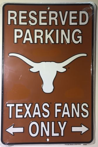 TEXAS LONGHORNS RESERVED PARKING TEXAS FANS ONLY METAL SIGN