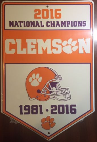 "CLEMSON UNIVERSITY TIGERS 2016 NATIONAL CHAMPIONS 12X18"" METAL 1981 TIGER SIGN"