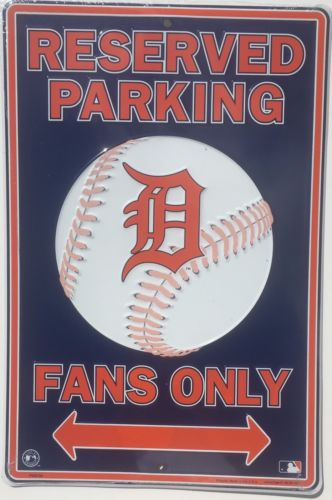 DETROIT TIGERS EMBOSSED METAL RESERVED PARKING FANS ONLY SIGN