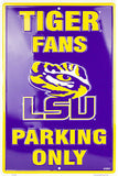 LSU FANS PARKING ONLY SIGN TIGERS