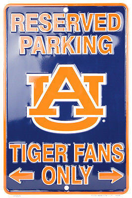 AUBURN TIGERS RESERVED PARKING TIGER FANS ONLY METAL SIGN