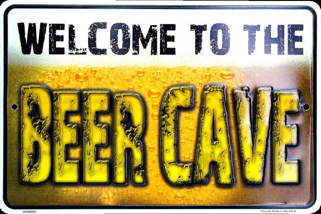 Welcome To The Beer Cave Sign