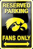 IOWA HAWKEYES RESERVED PARKING HAWKEYE FANS ONLY METAL SIGN