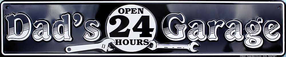 DAD'S GARAGE METAL STREET SIGN OPEN 24 HOURS