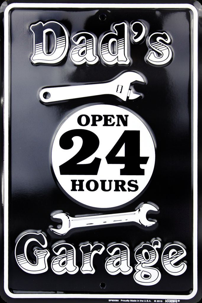 DAD'S GARAGE OPEN 24 HOURS METAL SIGN