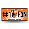 BALTIMORE ORIOLES #1 FAN CAR TRUCK TAG LICENSE PLATE MLB BASEBALL METAL SIGN