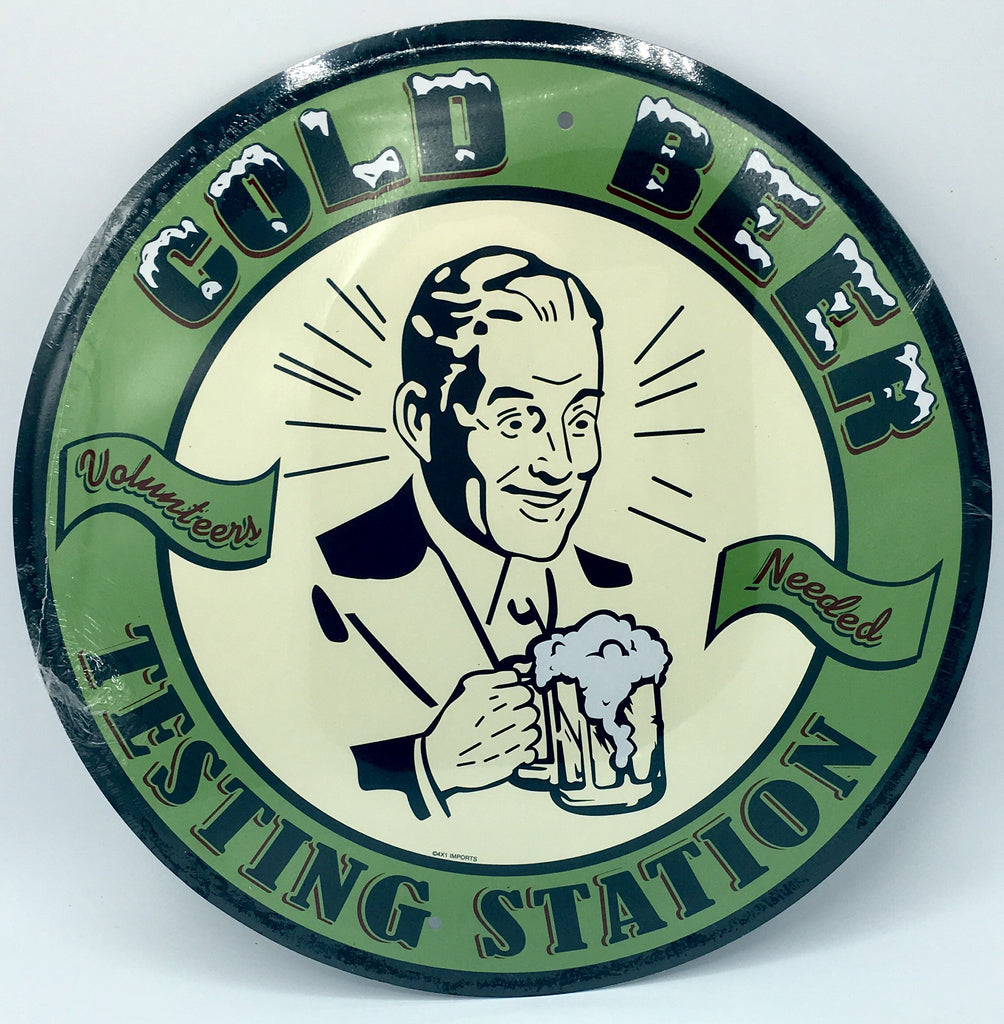 "COLD BEER TESTING STATION TIN METAL ROUND SIGN 12""  VOLUNTEERS NEEDED MANCAVE"