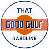 Gulf That Good Gasoline Tin Metal Round Sign 12
