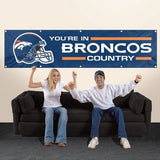 DENVER YOU'RE IN BRONCOS COUNTRY 8' X 2' BANNER 8 FOOT HEAVYWEIGHT NYLON SIGN