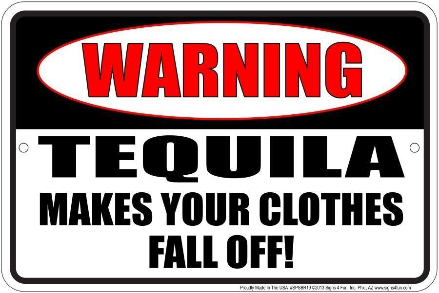 "WARNING TEQUILA SIGN 12"" X 8"" METAL MAKES YOUR CLOTHES FALL OFF MAN CAVE BAR PUB"