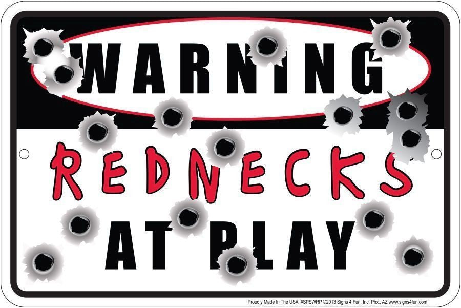 "WARNING REDNECKS AT PLAY SIGN 12"" X 8"" METAL MAN CAVE BAR BULLET HOLES GARAGE"