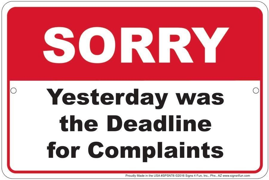 "SORRY COMPLAINTS DEADLINE SIGN 12"" X 8"" METAL YESTERDAY MAN CAVE GAME ROOM WORK"
