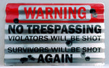 WARNING NO TRESPASSING VIOLATORS WILL BE SHOT CORRUGATED METAL SIGN 12 X 18