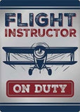 FLIGHT INSTRUCTOR ON DUTY EMBOSSED METAL SIGN