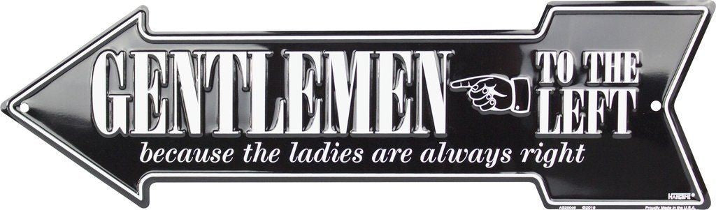 "GENTLEMEN TO THE LEFT METAL ARROW SIGN  20"" X 6"" BECAUSE LADIES ARE ALWAYS RIGHT"