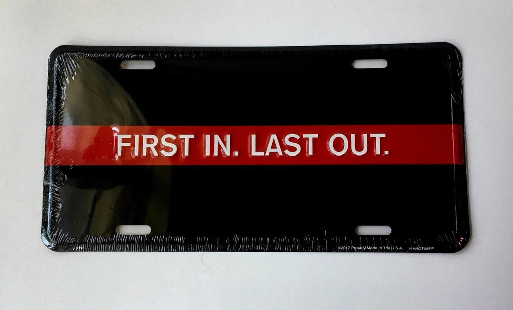 Firefighter First One In Last One Out Car Truck Tag License Plate Red Fireman