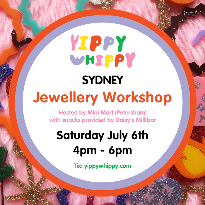 *SYDNEY Yippywhippy Jewellery Workshop hosted by Mini Mart*