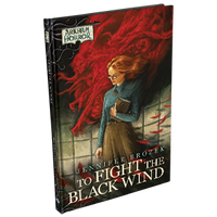 To Fight the Black Wind - Arkham Horror Novella