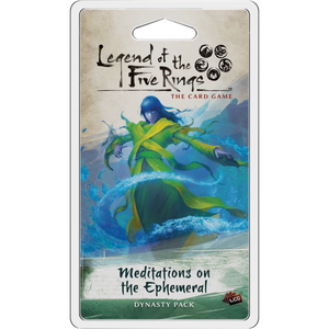Legend of the Five Rings: The Card Game – Meditations on the Ephemeral - The Dice Owl